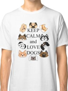 Keep calm and love dogs Classic T-Shirt
