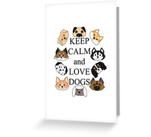 Keep calm and love dogs Greeting Card
