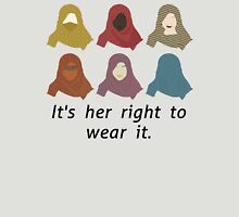 It's her right to wear it Unisex T-Shirt