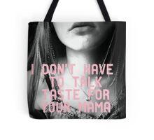 I don't have to talk taste! Tote Bag