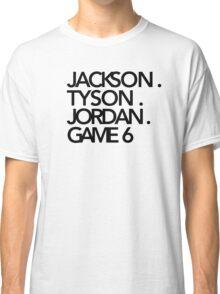 Jackson. Tyson. Jordan. Game 6   -   Jay-Z & Kanye West Classic T-Shirt