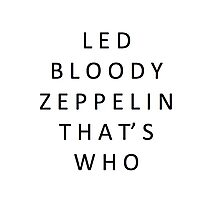 Led Bloody Zeppelin Photographic Print