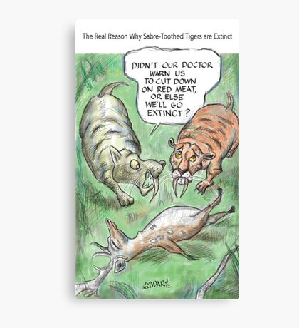 Extinct Series - The Real Reason Why Sabre-Toothed Tigers are Extinct Canvas Print