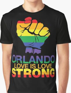 Love Is Love, Orlando Strong Graphic T-Shirt