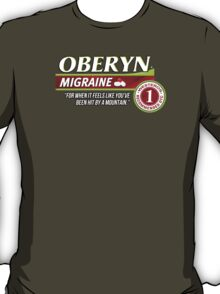 Oberyn Martell Migraine tablets - for when it feels like you've been hit by a mountain. (Excedrin parody) T-Shirt