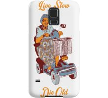 Live Slow, Die Old Samsung Galaxy Case/Skin