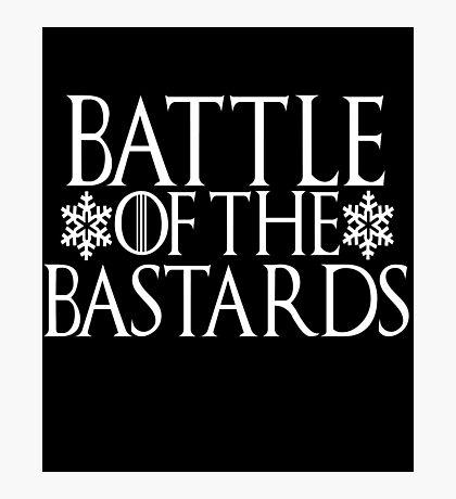 Battle of the Bastards #battleofthebastards Game Thrones Stark Bolton Snow Sansa Photographic Print