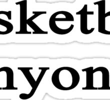 Basketball Anyone? Sticker