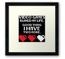 Video Games Ruined My Life Framed Print