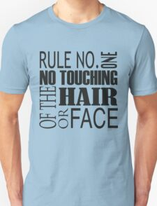 Rule No. 1 Unisex T-Shirt