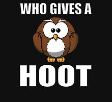 Who Gives A Hoot Unisex T-Shirt