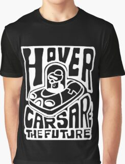 Hovercars Are the Futur Graphic T-Shirt