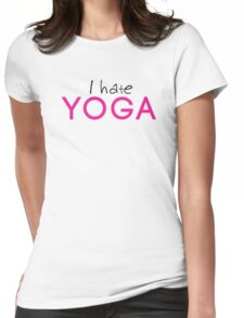 I Hate Yoga Womens Fitted T-Shirt
