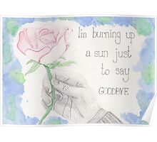 """""""I'm burning up a sun just to say goodbye"""" - Doctor Who quote Poster"""