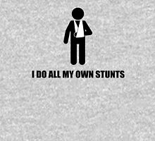 I Do All My Own Stunts Broken Arm Unisex T-Shirt