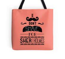 I Don't Shave for Sherlock Holmes (black)  Tote Bag