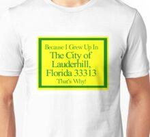 Grew Up In The City of Lauderhill FL Unisex T-Shirt