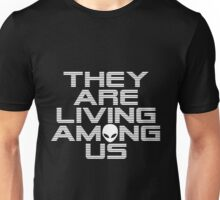 Aliens are living among us Unisex T-Shirt