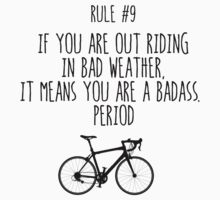 Rule #9 If you are out riding in bad weather, it means you are a badass. Period Kids Tee