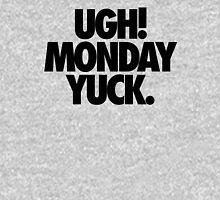 Ugh! Monday Unisex T-Shirt