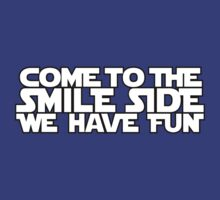 Come to the Smileside (white)  by hardwear