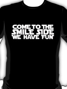 Come to the Smileside (white)  T-Shirt