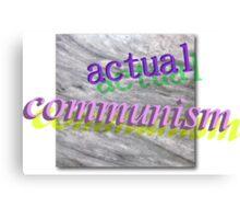 actual communism Canvas Print
