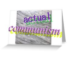 actual communism Greeting Card