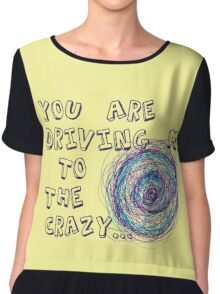 You are driving me to the crazy... Chiffon Top