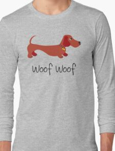 Woof Woof (Sausage dog) Long Sleeve T-Shirt