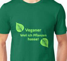 Veganer - Weil ich Pflanzen hasse Unisex T-Shirt