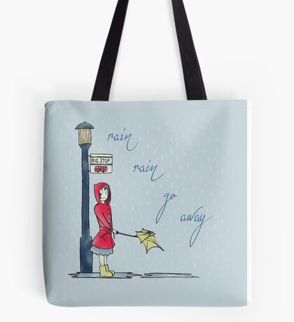 Rain, Rain, Go Away - Illustrated Design (Text Version) Tote Bag