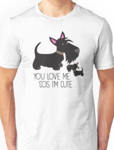 You Love Me . . . Unisex T-Shirt