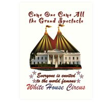 The Grand Spectacle - the White House Circus....The Race for the US White House 2016 Art Print