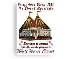 The Grand Spectacle - the White House Circus....The Race for the US White House 2016 Canvas Print