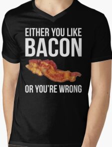 Either You Like Bacon Or You're Wrong Mens V-Neck T-Shirt