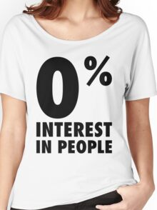 0% Interest In People Women's Relaxed Fit T-Shirt