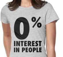 0% Interest In People Womens Fitted T-Shirt