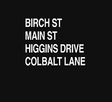 Birch St Main St, Higgins Drive Colbalt Lane T-Shirt