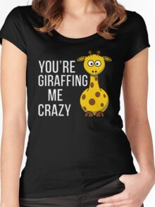 You're Giraffing me Crazy Women's Fitted Scoop T-Shirt