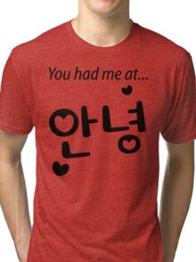 You had me at annyeong! Tri-blend T-Shirt