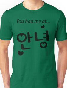 You had me at annyeong! Unisex T-Shirt