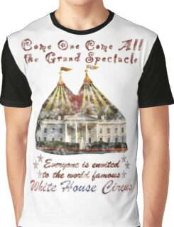 The Grand Spectacle. the White House Circus....The Race for the US White house 2016 Graphic T-Shirt