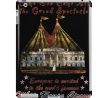 The Grand Spectacle. the White House Circus....The Race for the US White house 2016 iPad Case/Skin