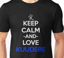 Keep Calm And Love Kuudere Anime Manga Shirt Unisex T-Shirt