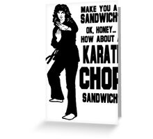 Karate Chop Sandwich Greeting Card