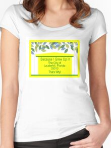 Because I Grew Up in The City of Lauderhill That's Why! Women's Fitted Scoop T-Shirt