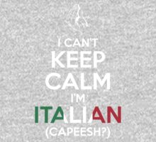 I Can't Keep Calm, I'm Italian (Capeesh?) One Piece - Long Sleeve