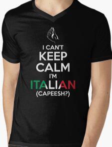 I Can't Keep Calm, I'm Italian (Capeesh?) Mens V-Neck T-Shirt