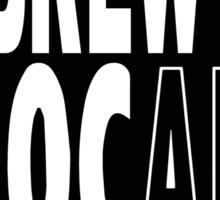 Brew Local Black print Sticker